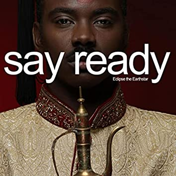 Say Ready