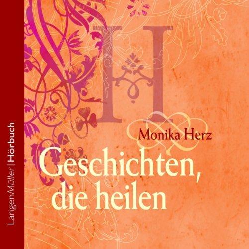 Geschichten, die heilen                   By:                                                                                                                                 Monika Herz                               Narrated by:                                                                                                                                 Marina Köhler                      Length: 2 hrs and 10 mins     Not rated yet     Overall 0.0