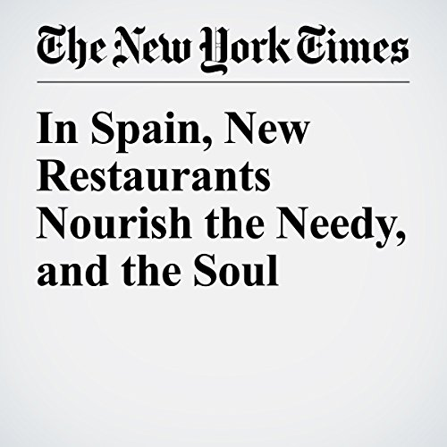 In Spain, New Restaurants Nourish the Needy, and the Soul audiobook cover art