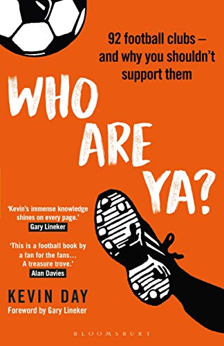 Who Are Ya?: 92 Football Clubs – and Why You Shouldn't Support Them (Globalizing Sport Studies)