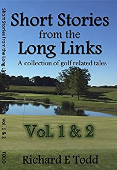 Short Stories from the Long Links: Box Set - Vol. 1 & 2 by [RICHARD TODD]