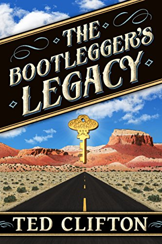 The Bootlegger's Legacy by [Ted Clifton]