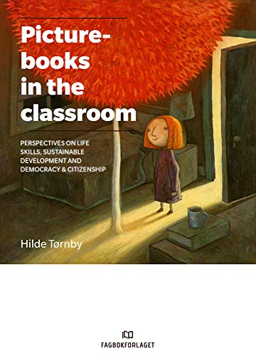 Picturebooks in the Classroom: Perspectives on life skills, sustainable development and democracy & citizenship