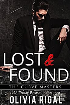 Lost and Found (The Curve Masters Book 2) by [Olivia Rigal]