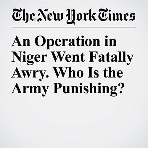 An Operation in Niger Went Fatally Awry. Who Is the Army Punishing? audiobook cover art
