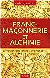 """Franc-maçonnerie et alchimie - La recherche de la """"Pierre cachée des Sages"""""""