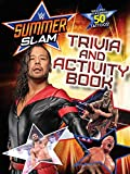 Wwe Summerslam Trivia and Activity Book