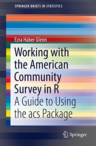 Working with the American Community Survey in R: A Guide to Using the acs Package (SpringerBriefs in Statistics) (English Edition)