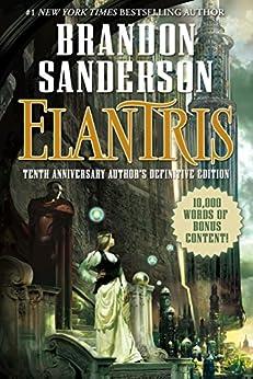 Elantris: Tenth Anniversary Author's Definitive Edition pdf epub