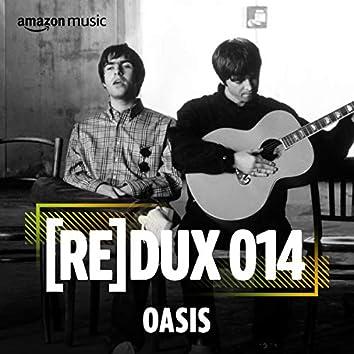 REDUX 014: Oasis