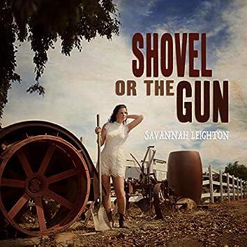 Shovel or the Gun