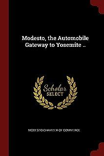 Modesto, the Automobile Gateway to Yosemite ..