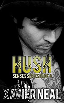 Hush (Senses Series Book 4) by [Xavier Neal]