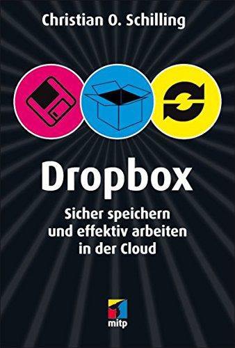 Dropbox: Sicher speichern und effektiv arbeiten in der Cloud (mitp/Die kleinen Schwarzen)