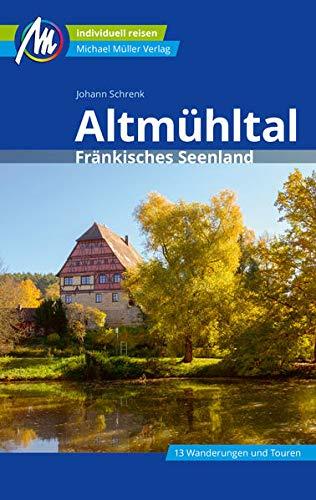 Altmühltal Reiseführer Michael Müller Verlag: Fränkisches Seenland. Individuell reisen mit vielen praktischen Tipps (MM-Reisen)