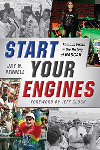 Start Your Engines: Famous Firsts in the History of NASCAR (English Edition)