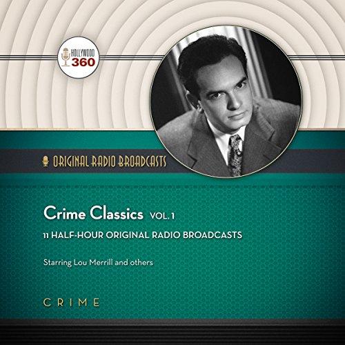CRIME CLASSICS VOL 1 ADAPTE 6D (Classic Radio Collection, Band 1)