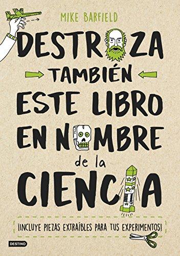 Destroza también este libro en nombre de la ciencia (Libros de entretenimiento)