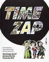 Time Zap: Streifzuege durch die Geschichte Tirols bis 1919