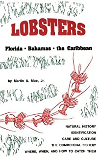 Lobsters: Florida, Bahamas, and the Caribbean by Martin A. Moe Jr. (1991-11-24)