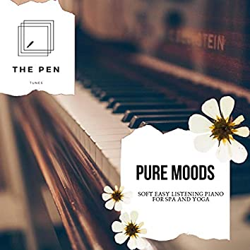 Pure Moods - Soft Easy Listening Piano For Spa And Yoga