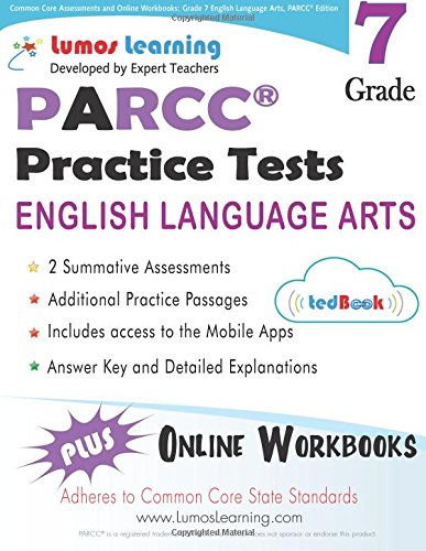 Common Core Assessments And Online Workbooks Grade 7 Language Arts And Literacy Parcc Edition Common Core State Standards Aligned