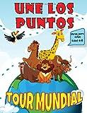 Une los Puntos Libros para Niños Edad 4-8: Tour Mondial, Cu