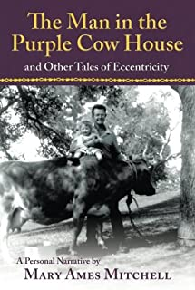 The Man in the Purple Cow House: and Other Tales of Eccentricity