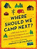 Where Should We Camp Next? : A 50-State Guide...