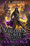 Viridian Gate Online: Doom Forge (The Viridian Gate Archives Book 6)