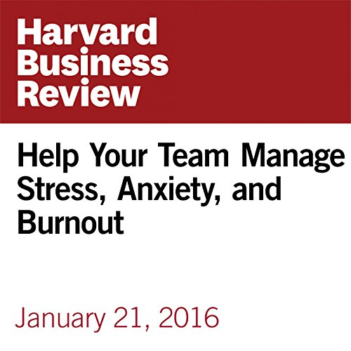 Help Your Team Manage Stress, Anxiety, and Burnout cover art