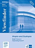 Utopia and Dystopia: Bright Future or Impending Doom?. Resource Pack (Viewfinder Topics - New Edition plus) - Nancy Grimm