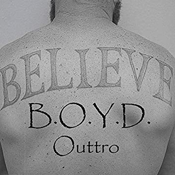 B.O.Y.D. Outtro
