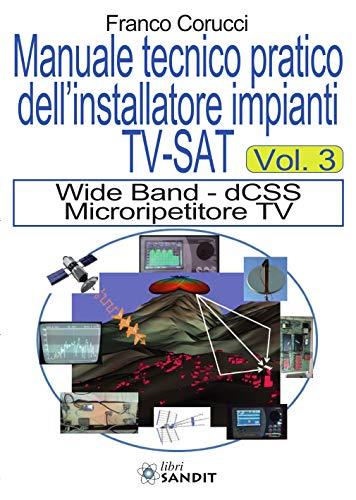 Il manuale tecnico pratico dell'installatore impianti Tv-SAT: 3