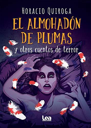 El almohadón de plumas y otros cuentos de terror (La brújula y la veleta)