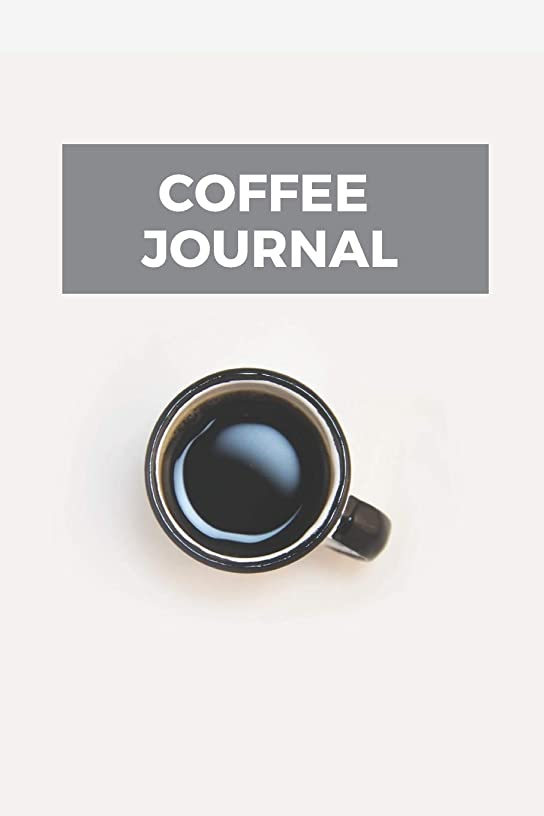 財産精神医学所持Coffee Journal: A Craft Coffee Log Book Diary For Coffee Lovers & Barista's