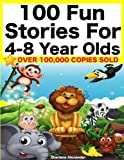 100 Fun Stories for 4-8 Year Olds (Perfect for Bedtime & Young Readers)