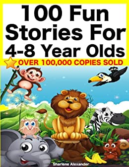100 Fun Stories for 4-8 Year Olds (Perfect for Bedtime & Young Readers) (Yellow Series Book 1) by [Sharlene Alexander]