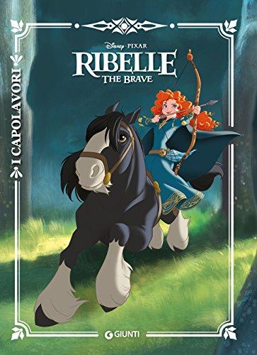 Ribelle. The Brave. Ediz. a colori
