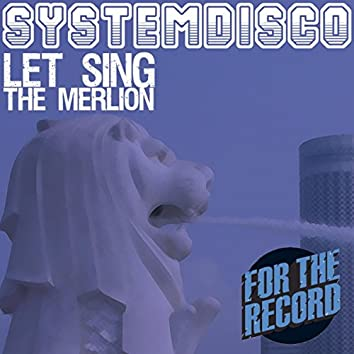 Let Sing The Merlion