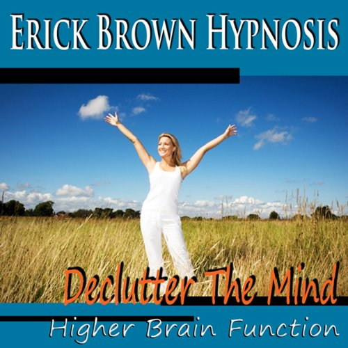Higher Brain Function Hypnosis: Declutter the Mind, Better Memory, Fast Learning & Retention (Subliminal Meditation, Self Hypnosis, NLP) audiobook cover art