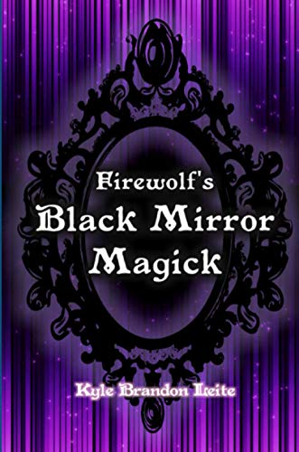 Firewolf's Black Mirror Magick