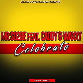 Celebrate (feat. Caddy & Waxxy)
