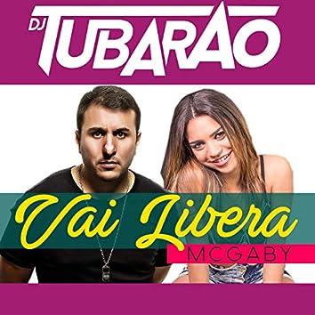 Vai Libera (feat. DJ Tubarão)