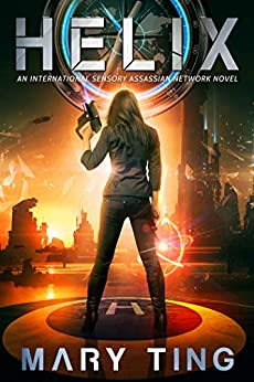 Helix (International Sensory Assassin Network Book 2) by [Mary Ting]