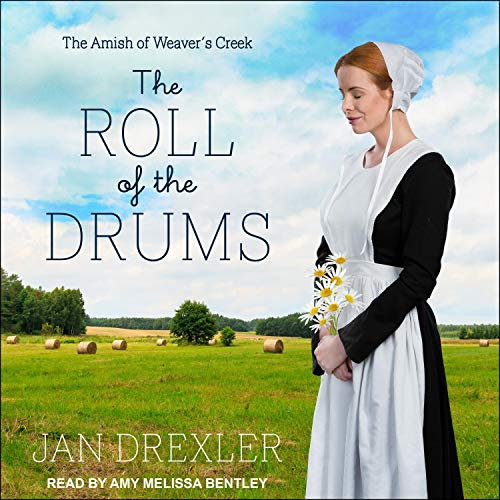 The Roll of the Drums: Amish of Weaver's Creek Series, Book 2