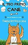 Il mio Primo Cane : Libro per Bambini (6-7 anni). Timba Arriva a Casa