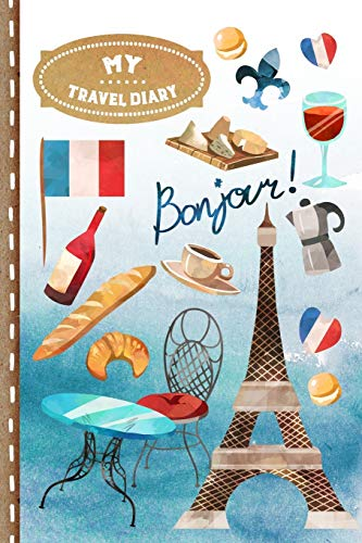 My Travel Diary: France Journal with Lines To Write In - Travelers Vacation Journaling Notebook - Lightweight Soft Cover, 6x9 inch, ca. A5 - Paris Traveling French Design
