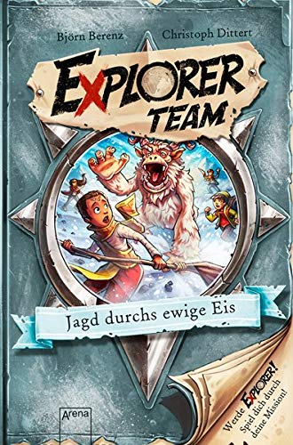 Explorer Team. Jagd durchs ewige Eis: Geschichte voller Action, Rätsel, Codes zum Mitmachen und Basteln ab 8. Für Fans von Escape Rooms