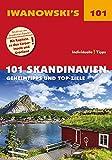 101 Skandinavien - Reiseführer von Iwanowski: Geheimtipps und Top-Ziele (Iwanowski's 101)